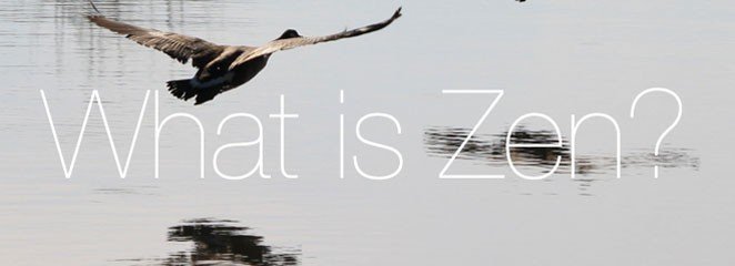 What is Zen?